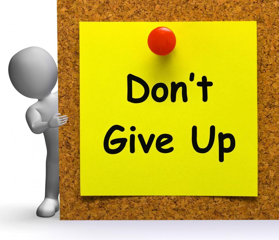 Download Free Stock Photo of Don t Give Up Note Means Never Or Quit