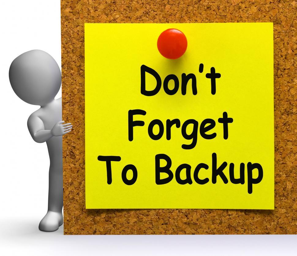 Download Free Stock HD Photo of Don t Forget To Backup Note Means Back Up Or Data Online