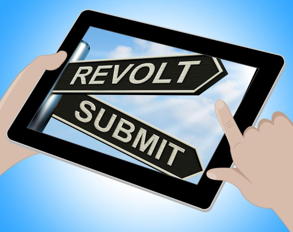 Download Free Stock HD Photo of Revolt Submit Tablet Means Rebellion Or Acceptance Online