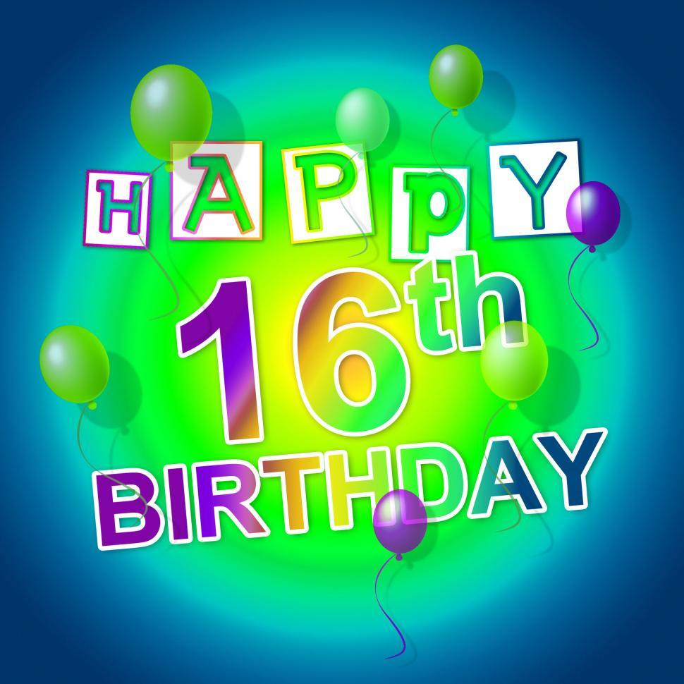 Download Free Stock HD Photo of Happy Birthday Means Six Teen And 16Th Online