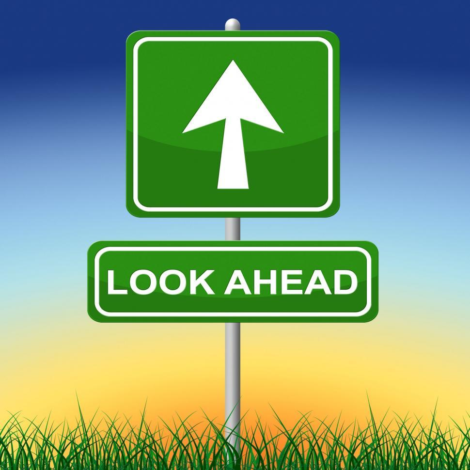 Download Free Stock Photo of Look Ahead Sign Shows Arrows Aspire And Pointing