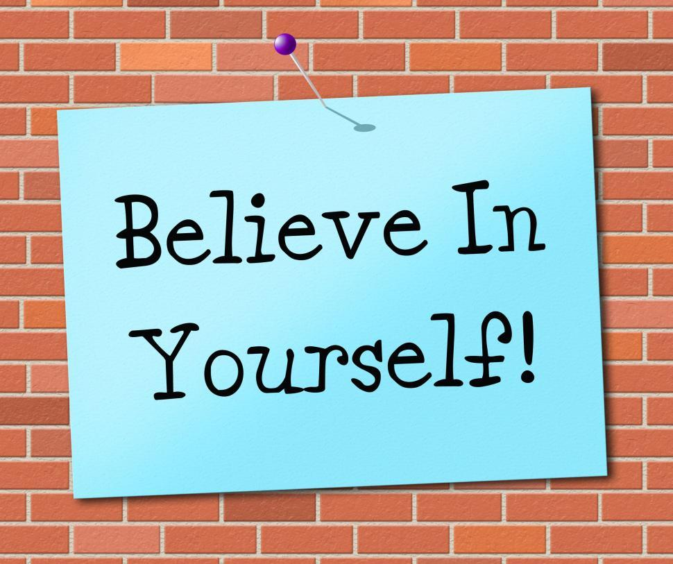Download Free Stock Photo of Believe In Yourself Represents Believing Belief And Confidence