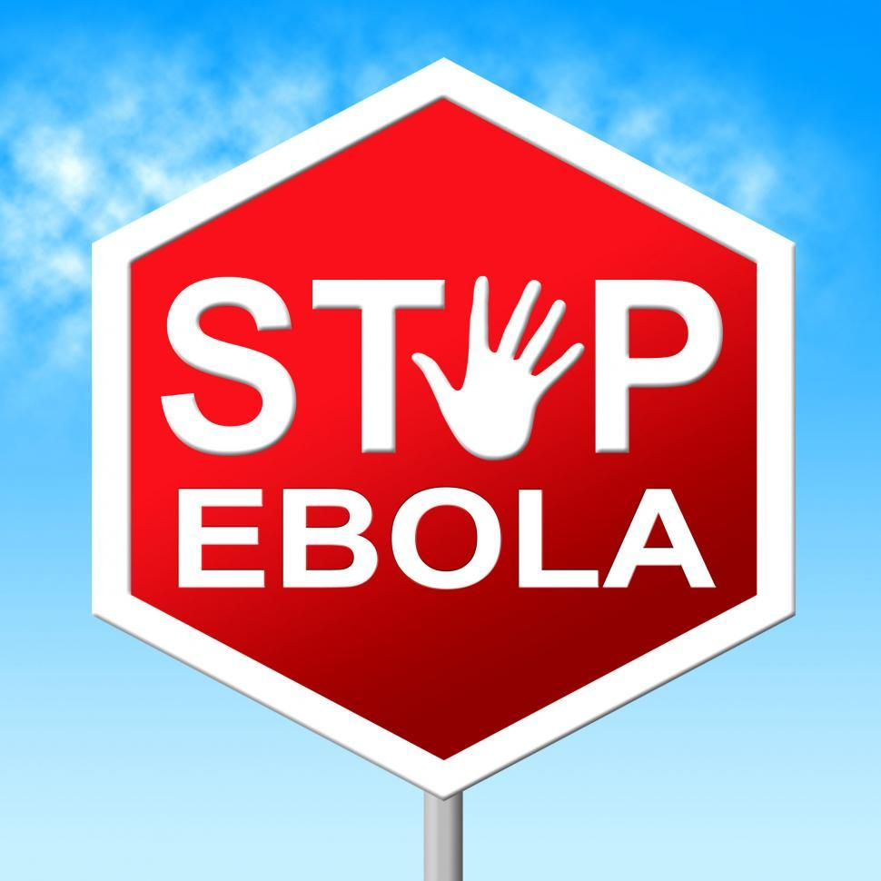 Download Free Stock Photo of Stop Ebola Shows Warning Sign And Caution