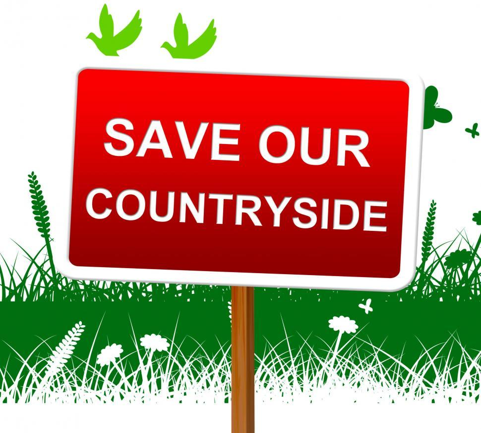 Download Free Stock Photo of Save Our Countryside Represents Landscape Protection And Picture