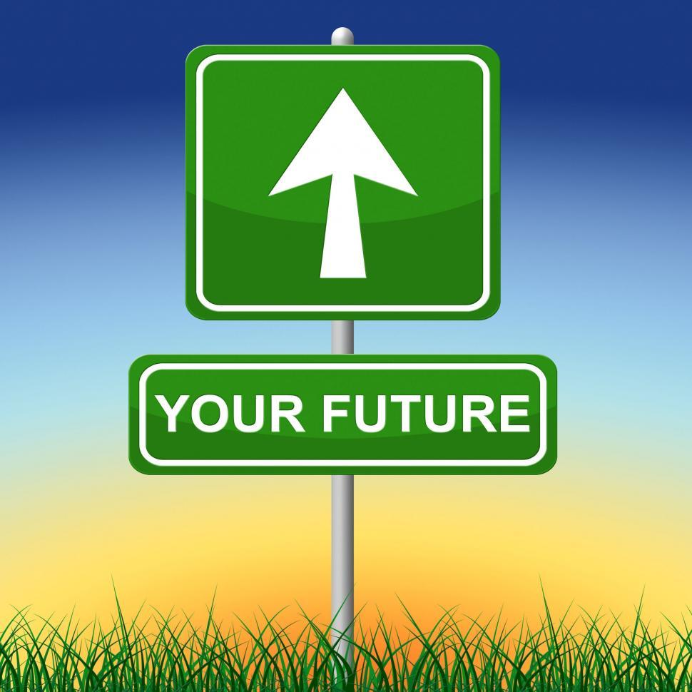 Download Free Stock Photo of Your Future Means Forecast Placard And Arrow