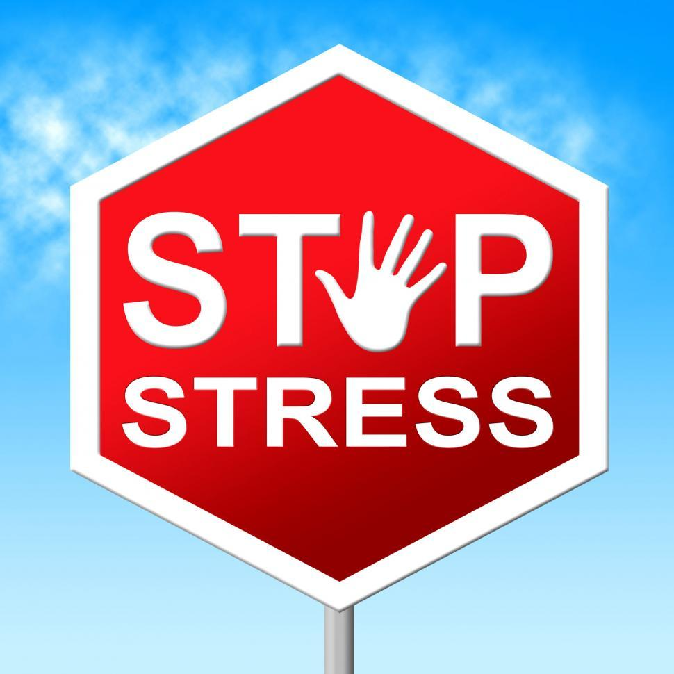 Download Free Stock Photo of Stop Stress Indicates Warning Sign And Caution