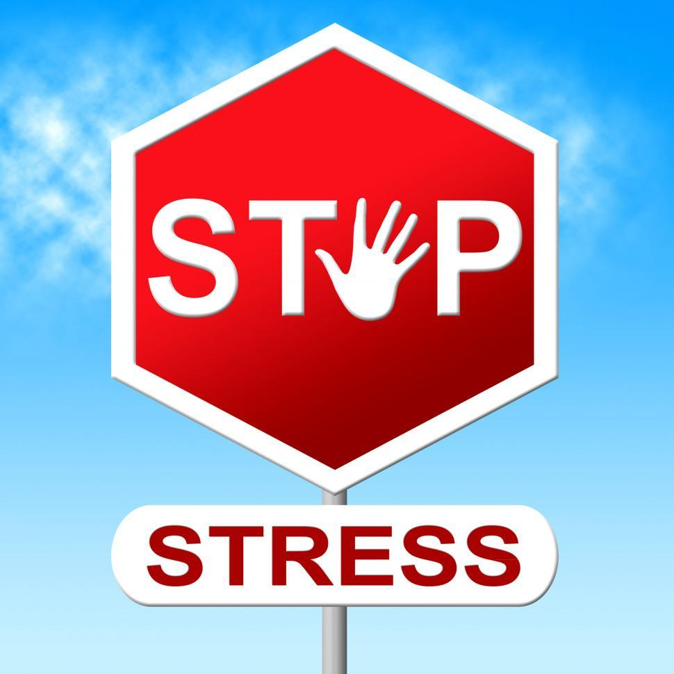 Download Free Stock Photo of Stop Stress Shows Warning Sign And Caution