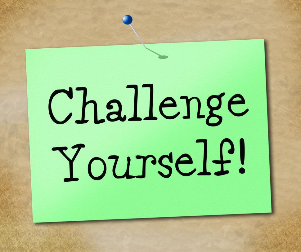 Download Free Stock HD Photo of Challenge Yourself Indicates Encourage Positivity And Inspire Online