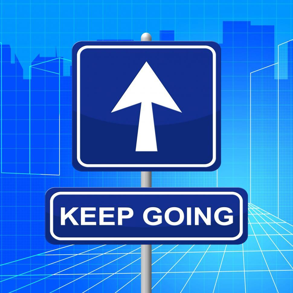 Download Free Stock Photo of Keep Going Indicates Don t Quit And Arrow