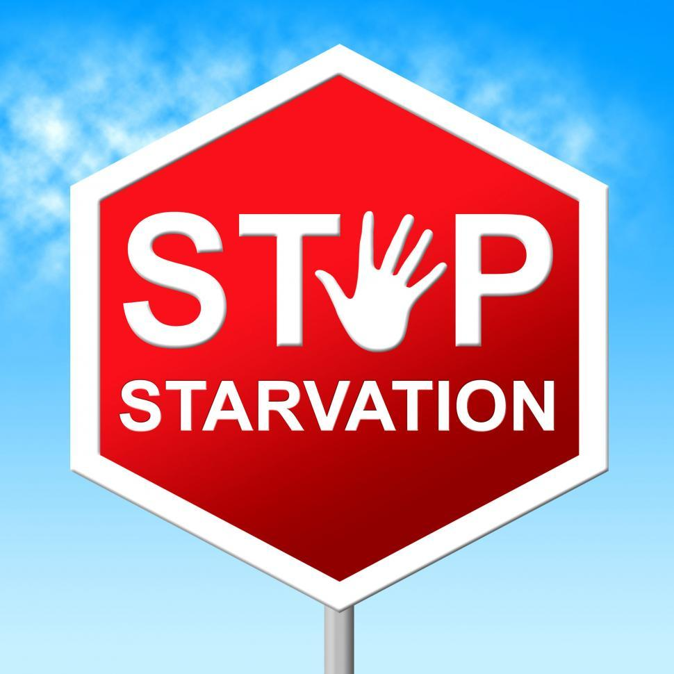 Download Free Stock Photo of Stop Starvation Shows Lack Of Food And Danger