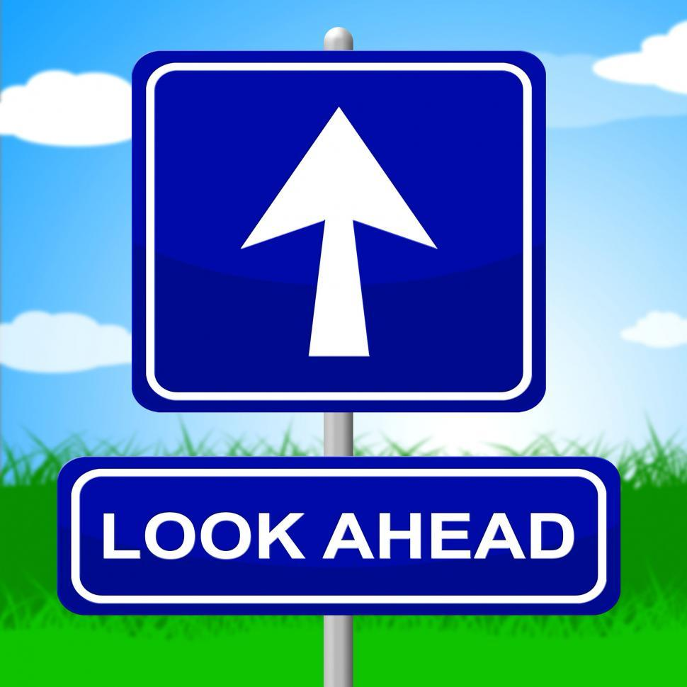 Download Free Stock HD Photo of Look Ahead Sign Indicates Future Plans And Message Online