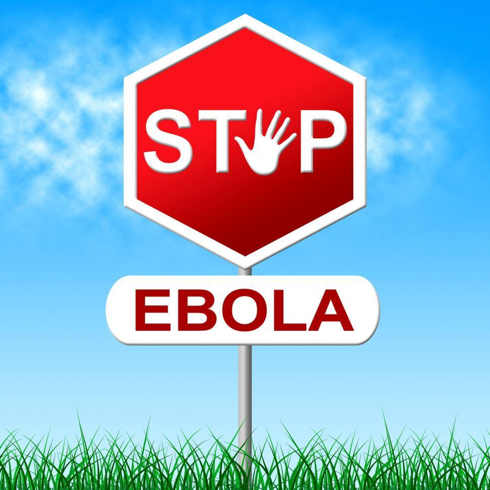 Download Free Stock Photo of Ebola Stop Means Warning Sign And Danger