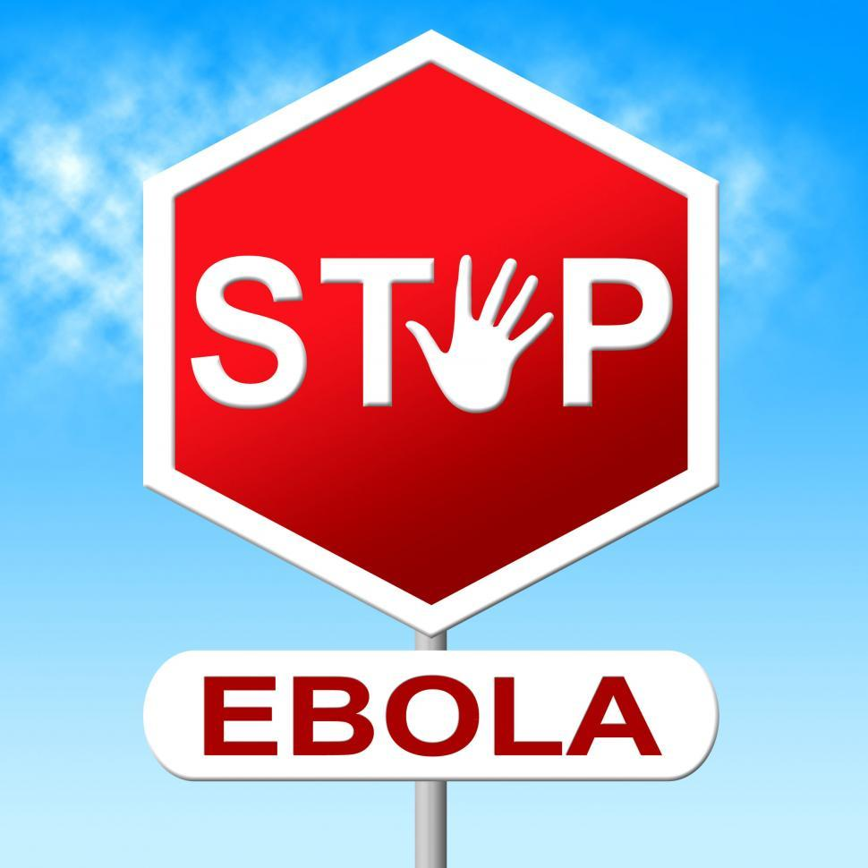 Download Free Stock Photo of Stop Ebola Means Disease Outbreak And Restriction