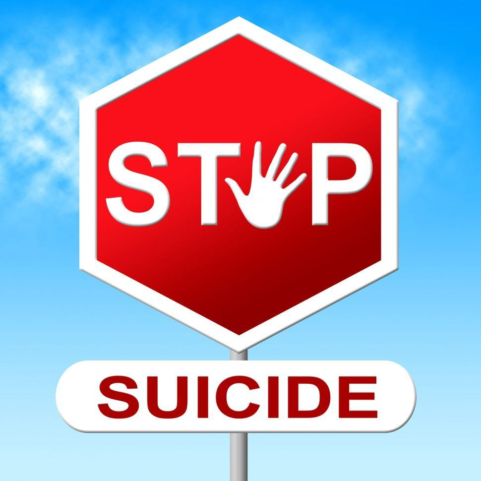 Download Free Stock Photo of Stop Suicide Shows Taking Your Life And Danger