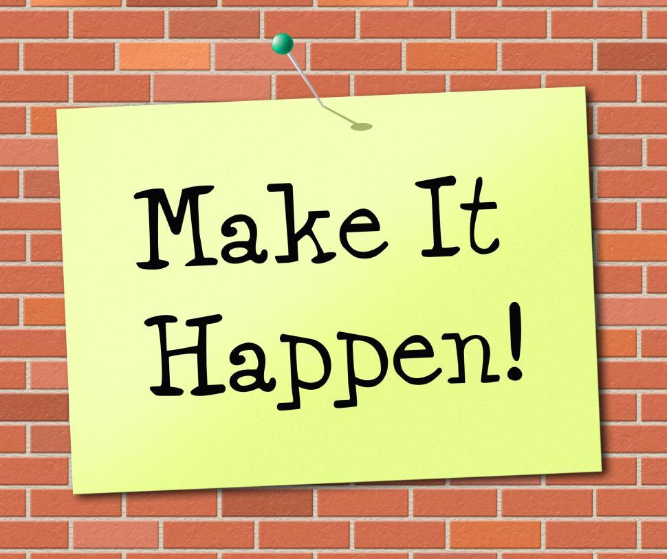 Download Free Stock Photo of Make It Happen Indicates Achieve Positive And Determination