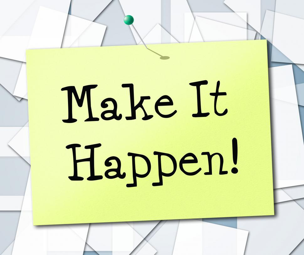Download Free Stock HD Photo of Make It Happen Represents Motivating Progression And Encourage Online