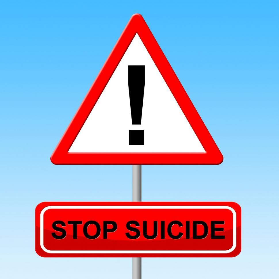 Download Free Stock HD Photo of Stop Suicide Means Taking Your Life And Forbidden Online