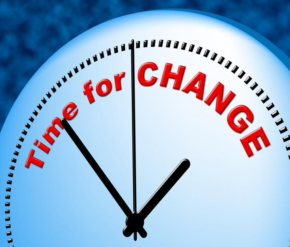 Download Free Stock Photo of Time For Change Shows Right Now And Changing