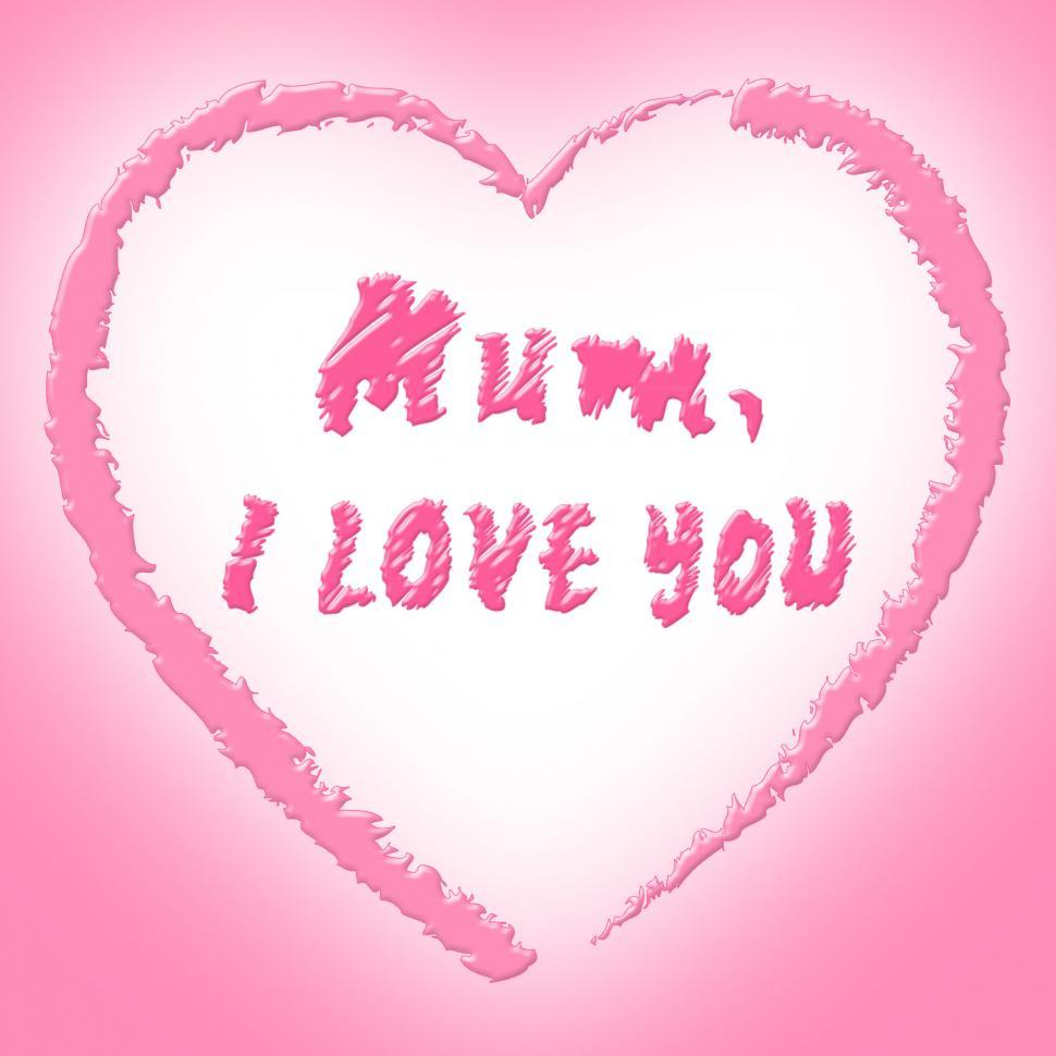 Download Free Stock HD Photo of Mum Love Means Heart Tenderness And Ma Online