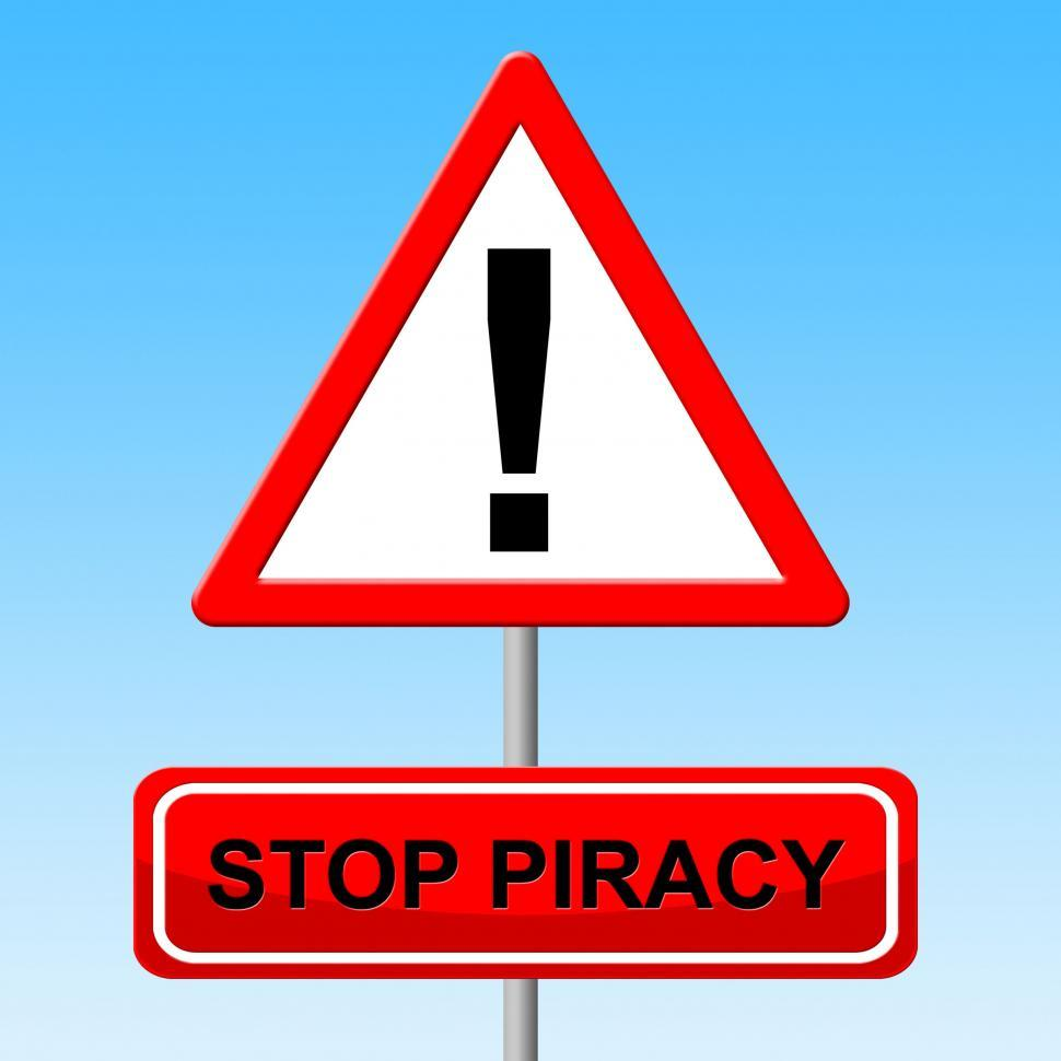 Download Free Stock HD Photo of Stop Piracy Indicates Warning Sign And Danger Online