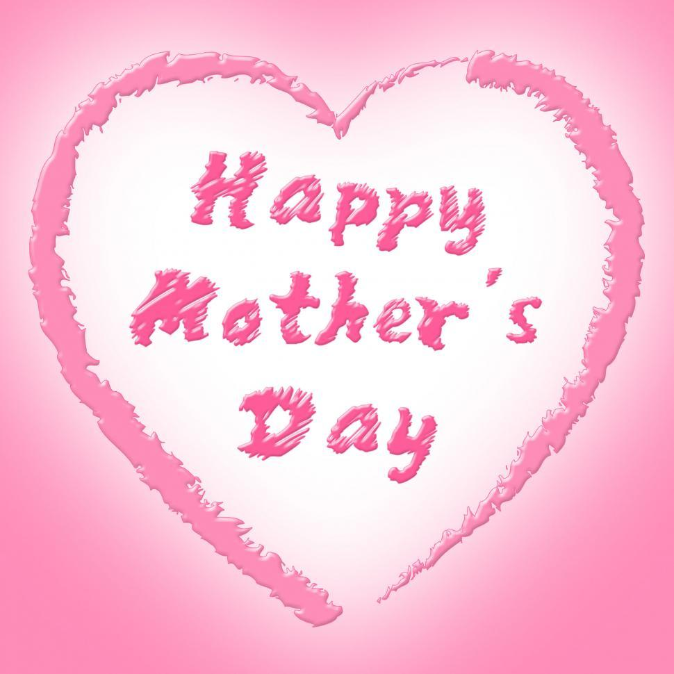 Download Free Stock HD Photo of Happy Mother s Day Means Ma Celebrate And Parties Online