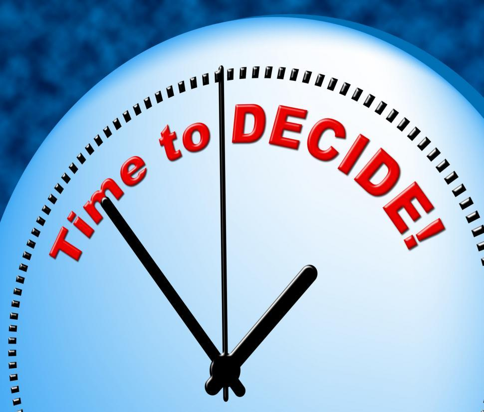 Download Free Stock Photo of Time To Decide Shows At The Moment And Choose