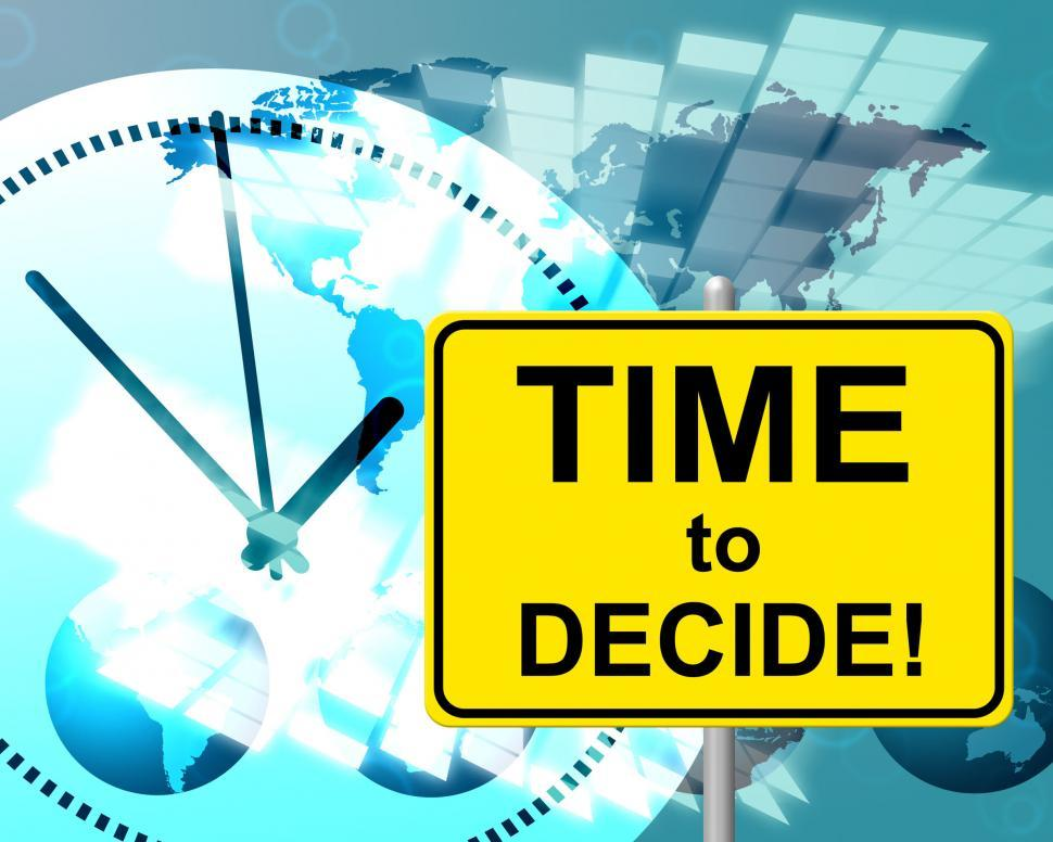 Download Free Stock Photo of Time To Decide Represents At The Moment And Choosing