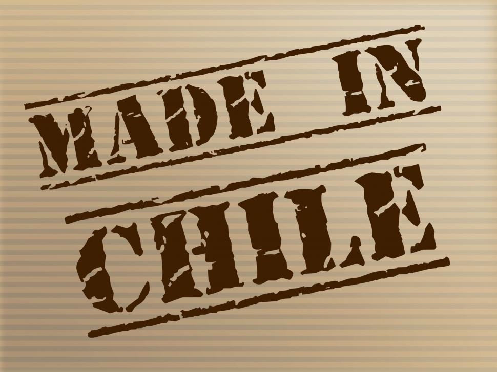Download Free Stock HD Photo of Made In Chile Means South America And Commercial Online