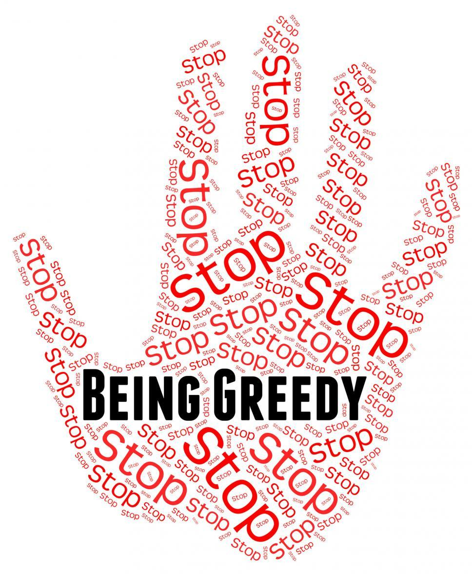 Download Free Stock Photo of Stop Being Greedy Means Warning Sign And Control