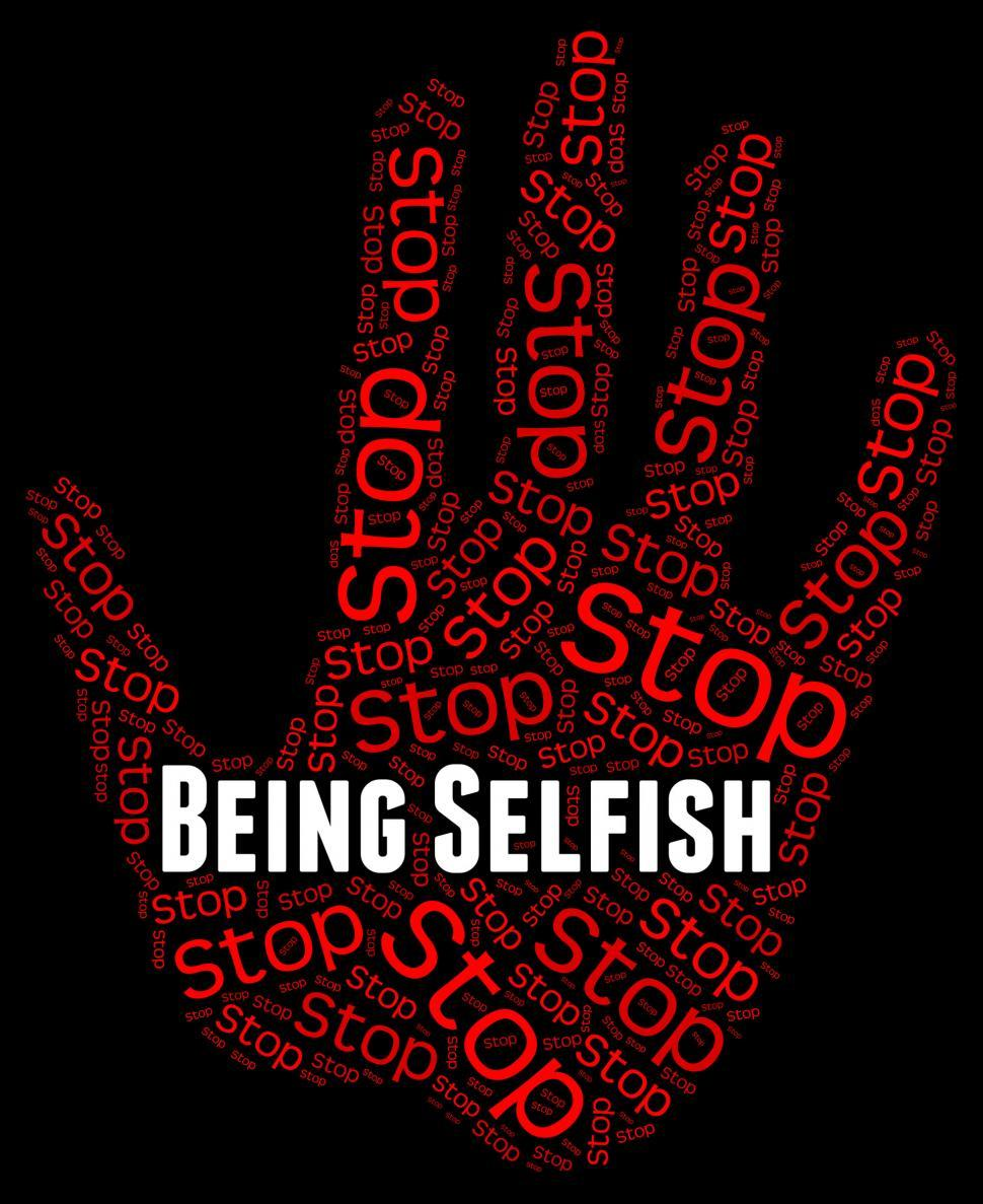 Download Free Stock HD Photo of Stop Being Selfish Shows Uncaring Regardless And Prevent Online