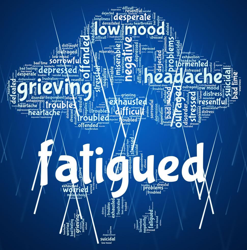 Download Free Stock Photo of Fatigued Word Shows Lack Of Energy And Drowsiness