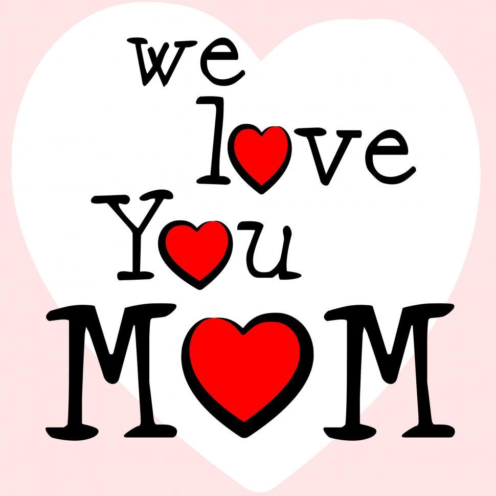 Download Free Stock HD Photo of We Love Mom Means Mamma Mummy And Mothers Online