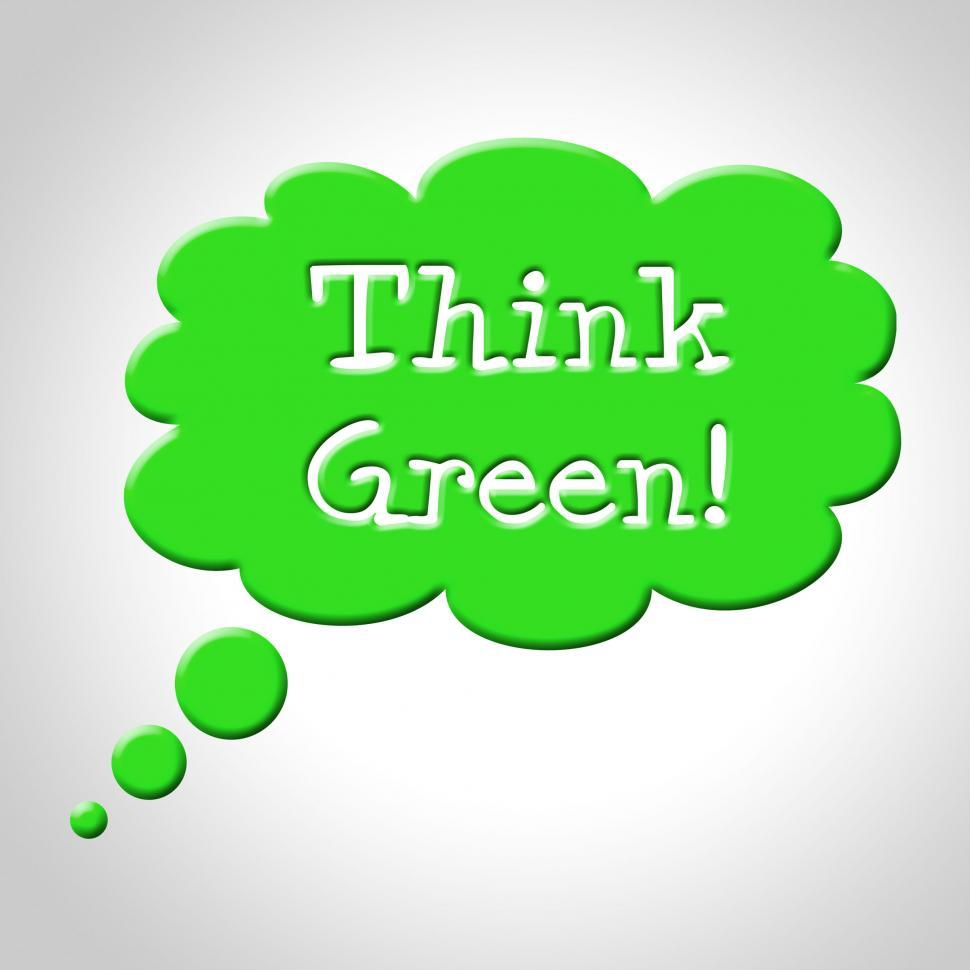 Download Free Stock Photo of Think Green Bubble Means Earth Friendly And Consider
