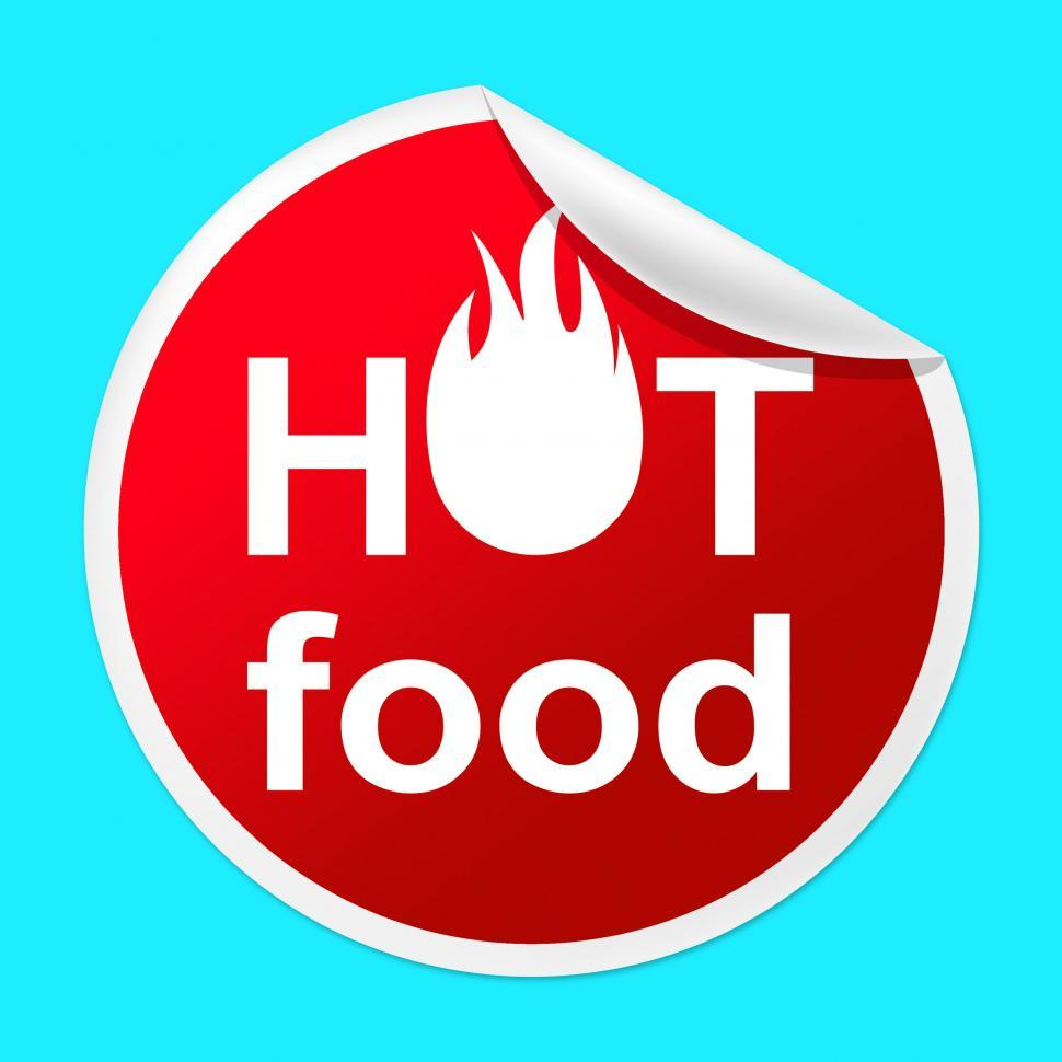 Download Free Stock HD Photo of Hot Food Sticker Indicates Temperature Indicator And Best Online