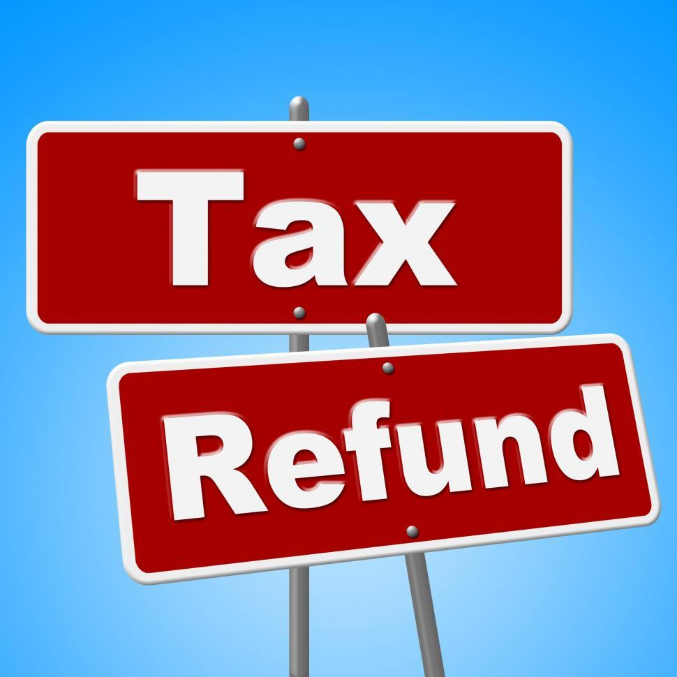 Download Free Stock HD Photo of Tax Refund Signs Represents Restitution Taxpayer And Reimburse Online