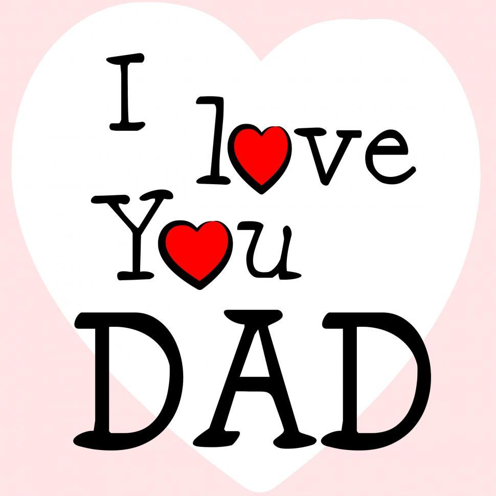 Download Free Stock Photo of I Love Dad Represents Happy Fathers Day And Affection