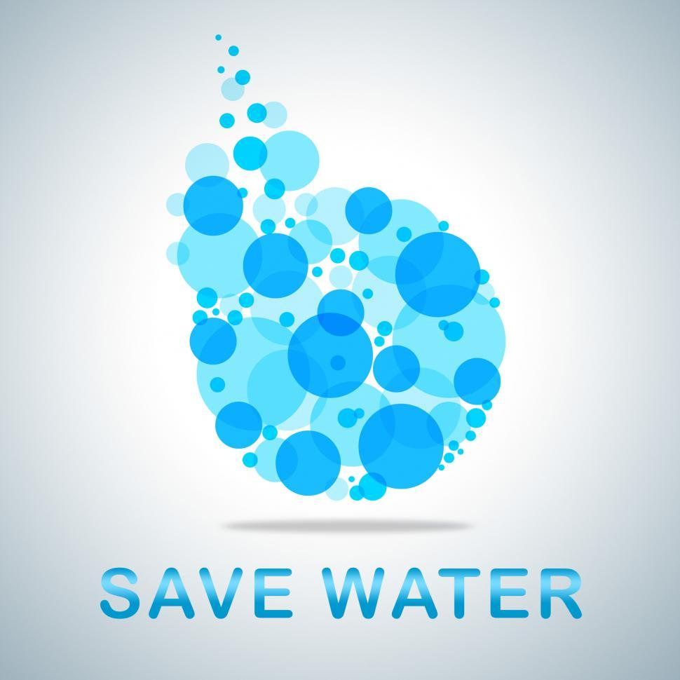 Download Free Stock Photo of Save Water Indicates Preservation Preserve And Conserving