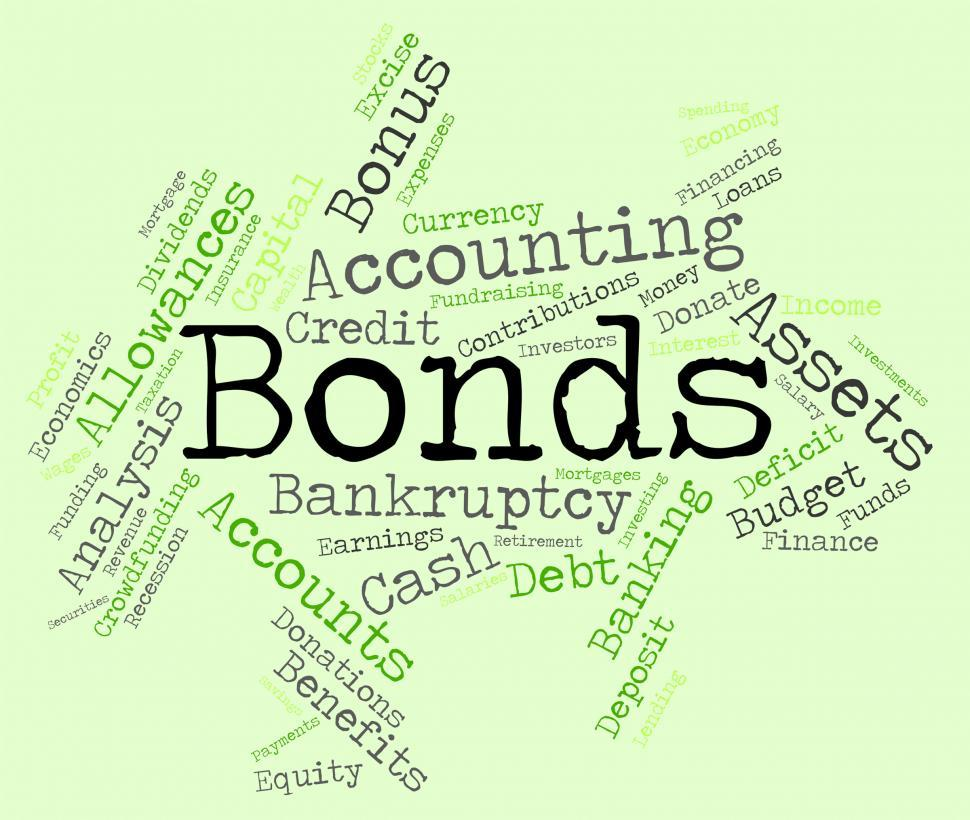 Download Free Stock Photo of Bonds Word Indicates Bank Loan And Advance