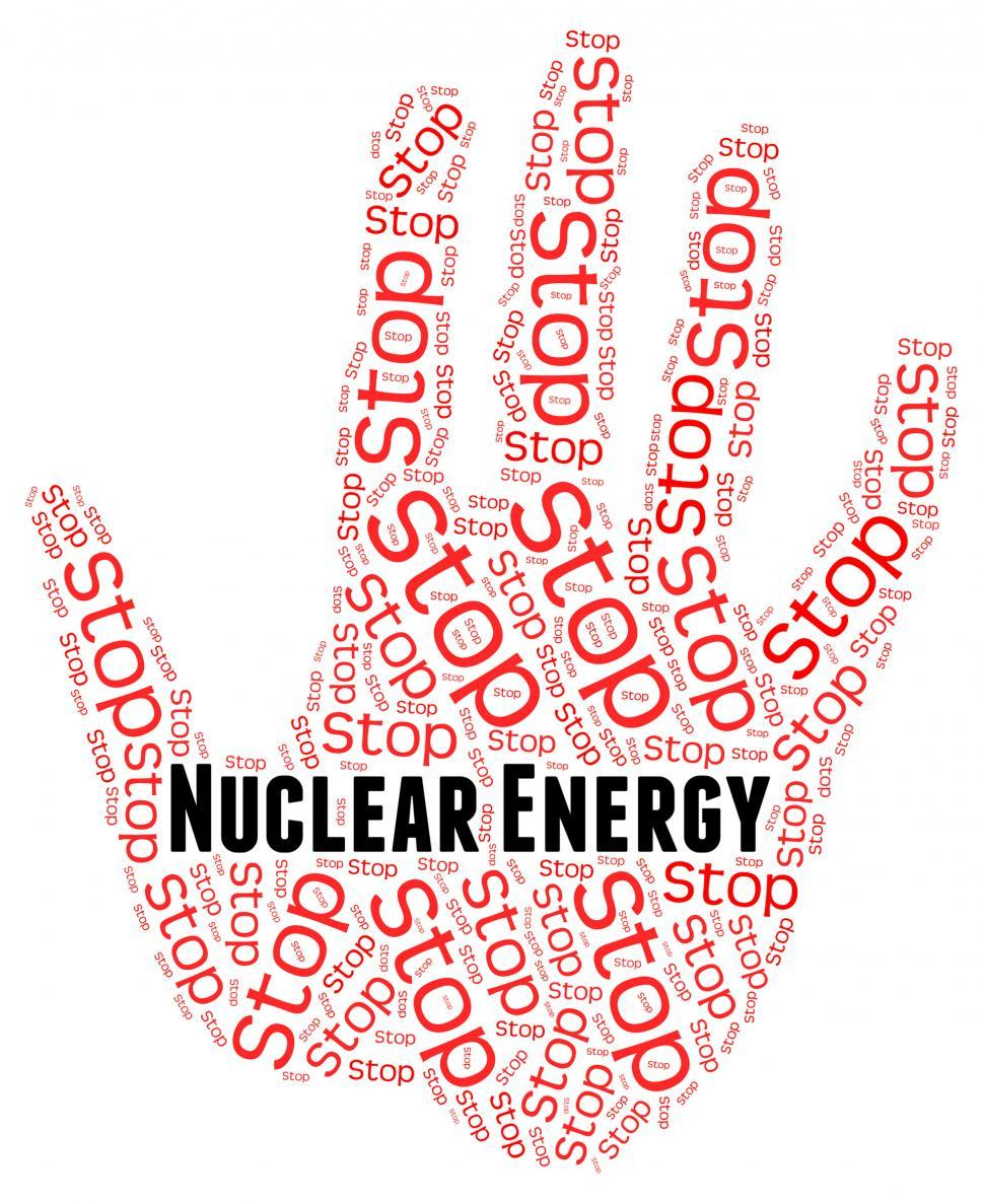 Download Free Stock Photo of Stop Nuclear Energy Indicates Power Source And Atom