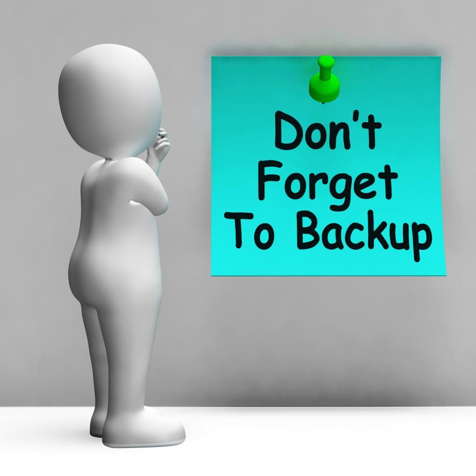 Download Free Stock HD Photo of Don t Forget To Backup Note Means Back Up Data Online