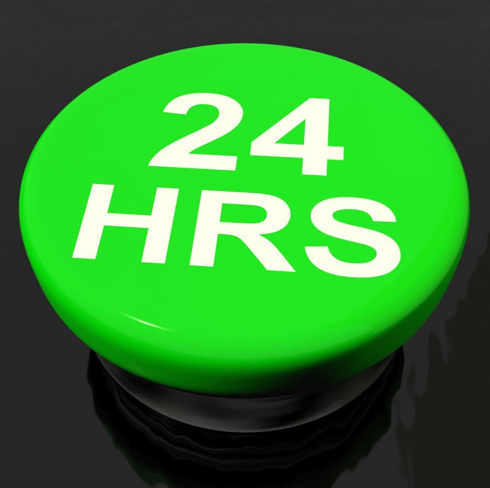 Download Free Stock HD Photo of Twenty Four Hours Button Shows Open 24 hours Online