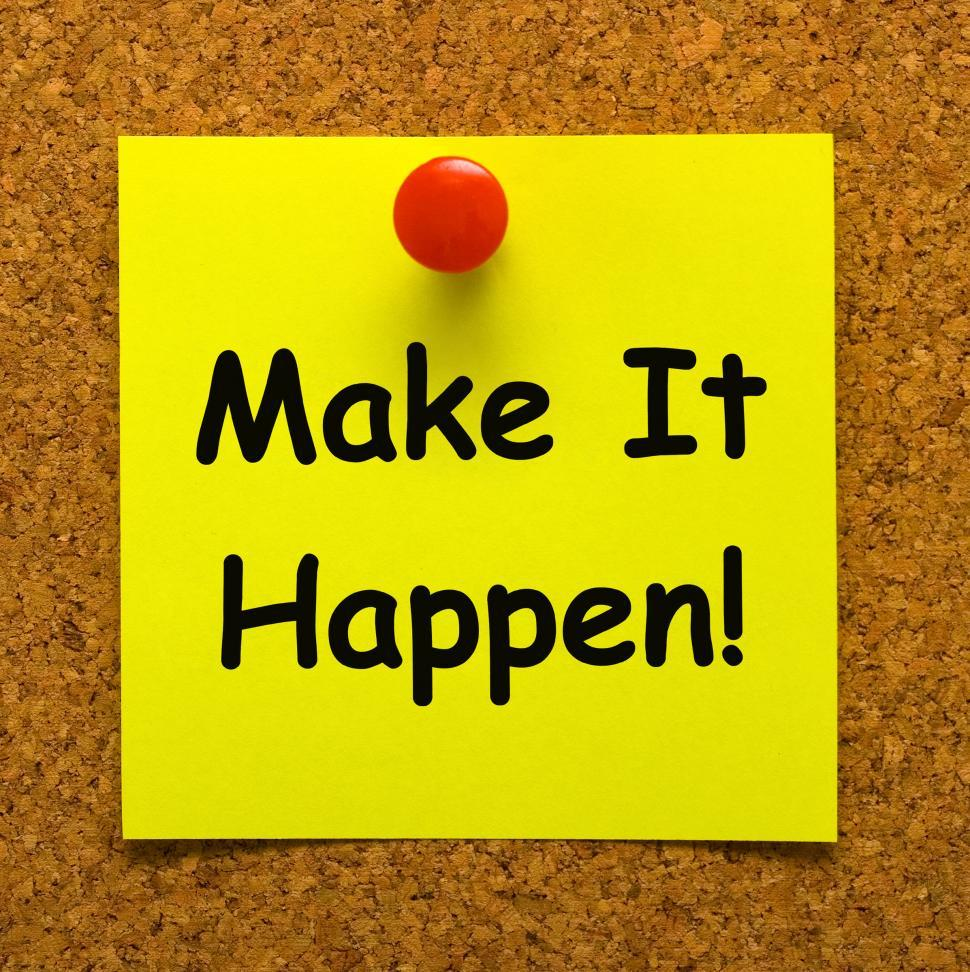 Download Free Stock Photo of Make It Happen Note Means Take Action
