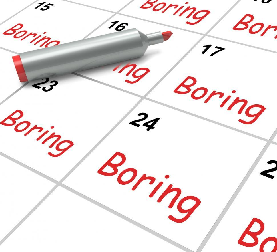 Download Free Stock Photo of Boring Calendar Means Uninteresting Tedious And Mundane