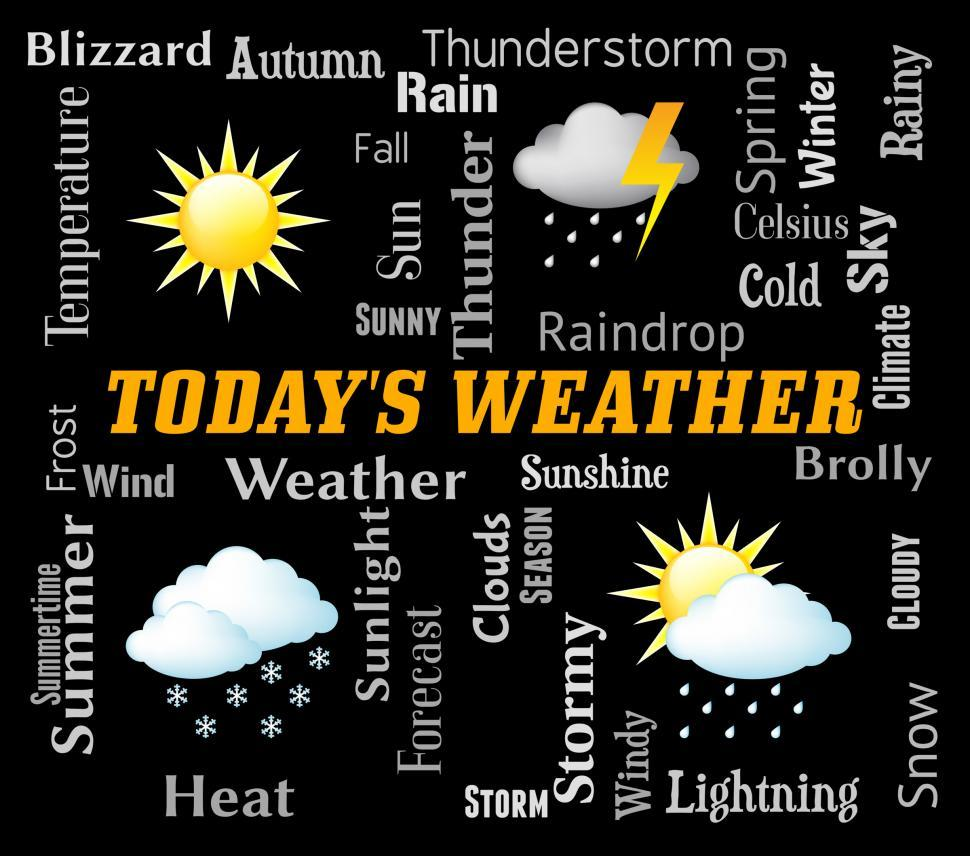 Download Free Stock Photo of Todays Weather Represents Meteorological Conditions And Done
