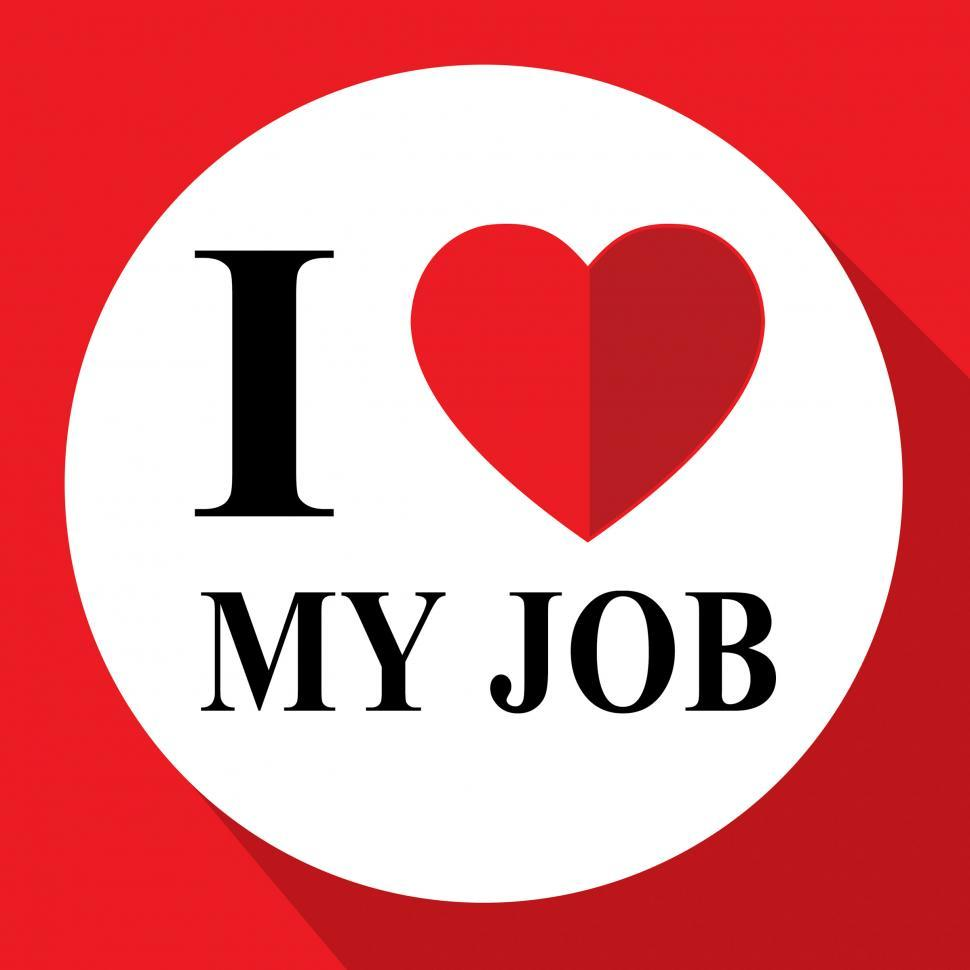 Download Free Stock HD Photo of Love My Job Means Great Career Or Occupation Online