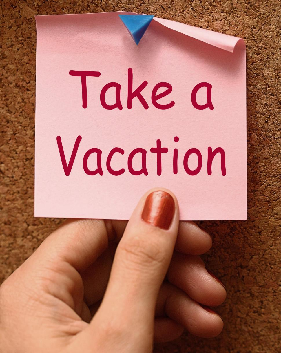 Download Free Stock Photo of Take A Vacation Note Means Time For Holiday